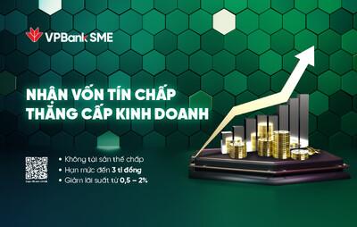 VPBank giảm tới 2% lãi suất, tăng hạn mức vay tín chấp lên 3 tỉ đồng hỗ trợ SME